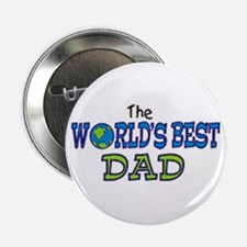 """World's Best Dad Fathers Day 2.25"""" Button"""