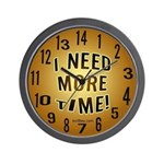 I Need More Time Wall Clock