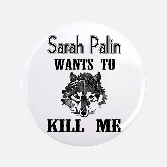 "Sarah Will Kill Me! 3.5"" Button"