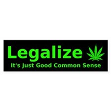 Legalize Common Sense Bumper Bumper Sticker