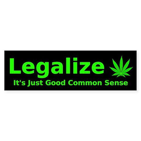 Legalize Common Sense Bumper Sticker