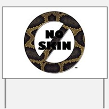 Yard Sign No Skin Snake