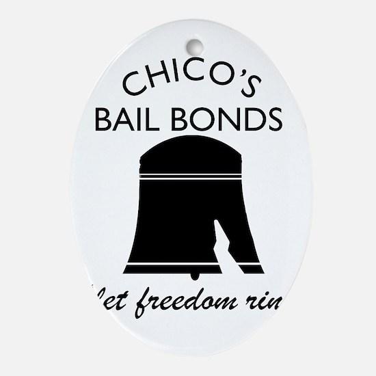CHICO'S BAIL BONDS Oval Ornament