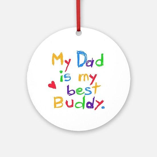 My Dad, My Buddy Ornament (Round)