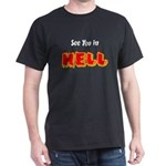 See You in HELL Dark T-Shirt