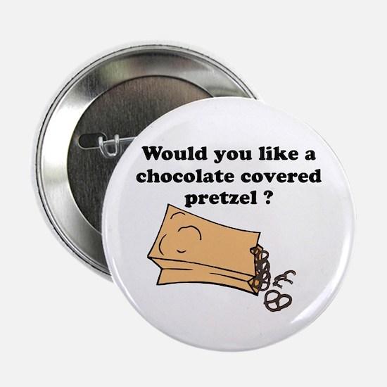 "Chocolate covered pretzel 2.25"" Button"
