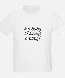 My baby is having a baby! Kids T-Shirt