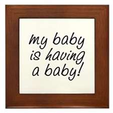 My baby is having a baby! Framed Tile