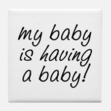 My baby is having a baby! Tile Coaster