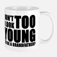 Too young to be grandfather Mug