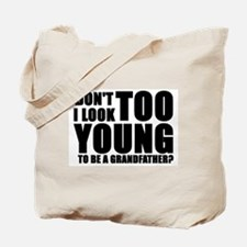 Too young to be grandfather Tote Bag