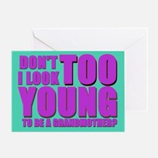 Too young to be a grandmother Greeting Card