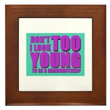Too young to be grandmother Framed Tile
