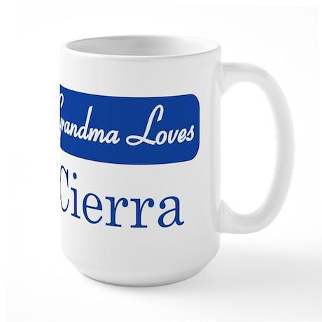 Grandma Loves Cierra Large Mug