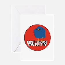 Don't feel like tweet'n Greeting Card