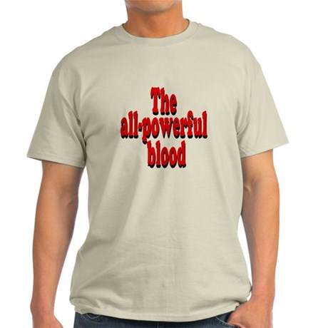The All-Powerful Blood Ash Grey Light T-Shirt