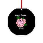 Best Teacher 2012 Ornament (Round)