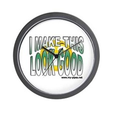 I Make This Look Good Wall Clock