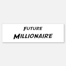 Future Millionaire Bumper Bumper Bumper Sticker