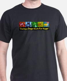 Therapy Dogs Work for Hugs! Black T-Shirt