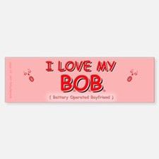 Love my B.O.B. Bumper Bumper Bumper Sticker