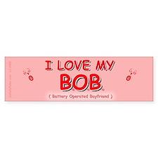Love my B.O.B. Bumper Bumper Sticker
