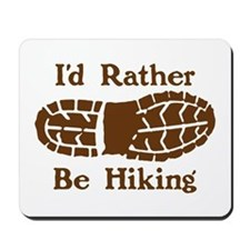 Rather Be Hiking Mousepad