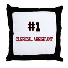 Number 1 CLERICAL ASSISTANT Throw Pillow