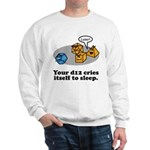 Your d12 Cries... Sweatshirt