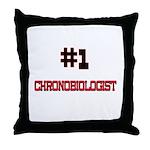 Number 1 CHRONOBIOLOGIST Throw Pillow