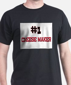 Number 1 CHEESE MAKER T-Shirt