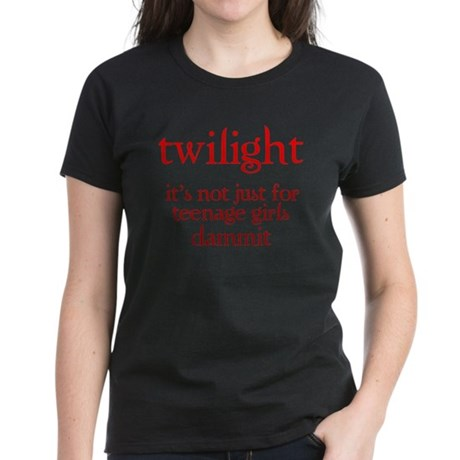 twilight, Not Just for Teenag Women's Dark T-Shirt