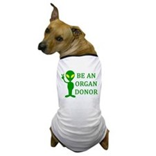 Be An Organ Donor Dog T-Shirt