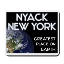 nyack new york - greatest place on earth Mousepad