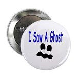 I Saw A Ghost Button