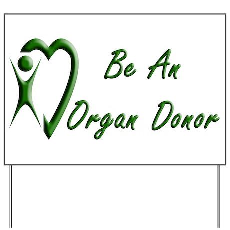 Be An Organ Donor Yard Sign