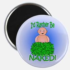 I'd Rather Be Naked Magnet