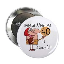 """40 is Beautiful 2.25"""" Button"""