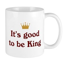 Good To Be King Mug