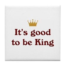 Good To Be King Tile Coaster