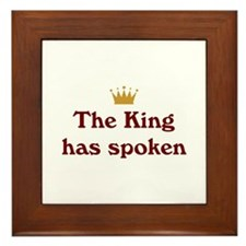 King Has Spoken Framed Tile