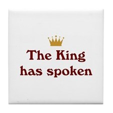 King Has Spoken Tile Coaster