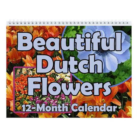 Beautiful Dutch Flowers 12-Month Wall Calendar