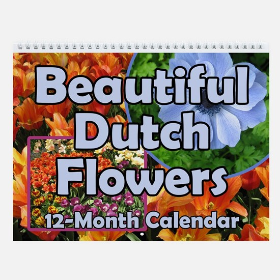 Beautiful Dutch Flowers 12-Month Wall Calendar