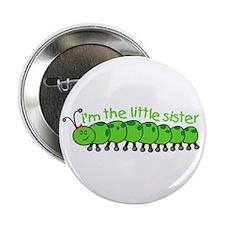 "i'm the little sister caterpillar 2.25"" Button"