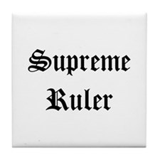 Supreme Ruler Tile Coaster