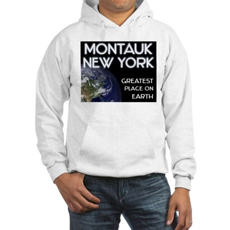 montauk new york - greatest place on earth Hooded