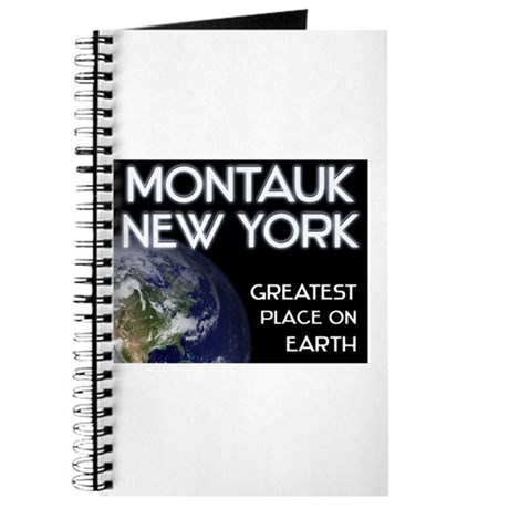 montauk new york - greatest place on earth Journal
