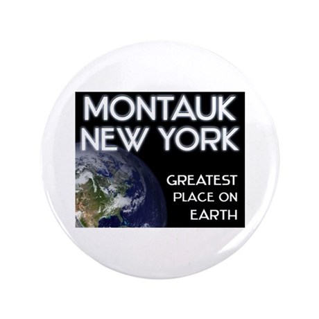 "montauk new york - greatest place on earth 3.5"" Bu"