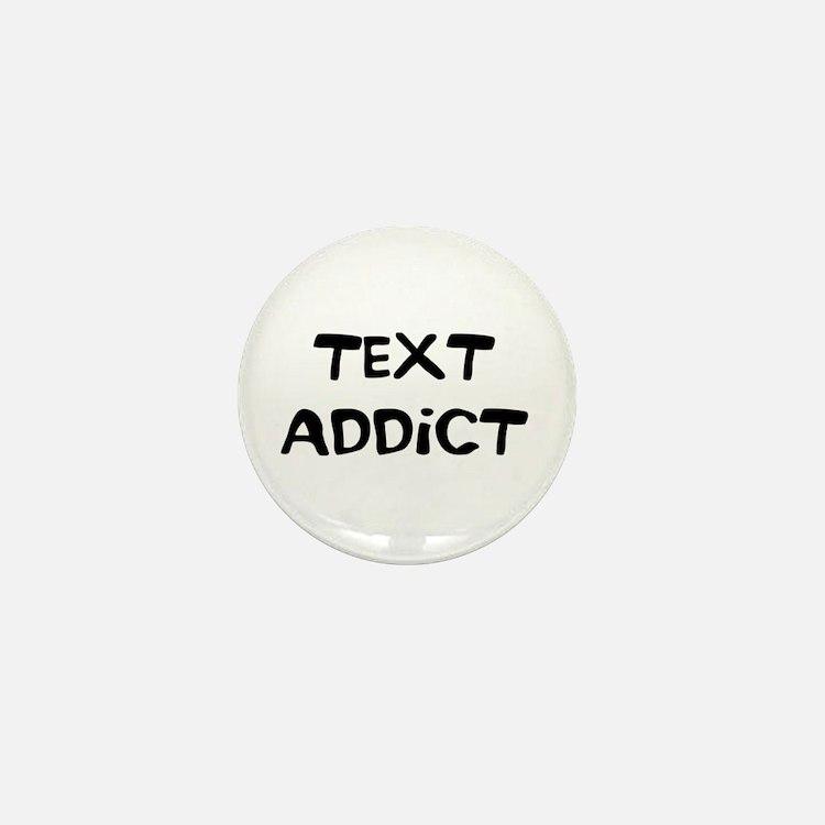 Text Addict Mini Button